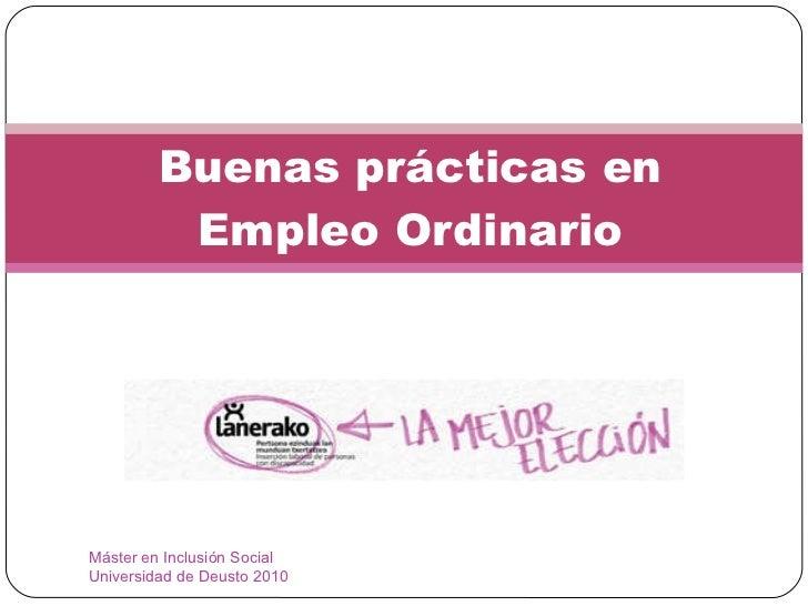 Buenas prácticas en Empleo Ordinario Máster en Inclusión Social  Universidad de Deusto 2010