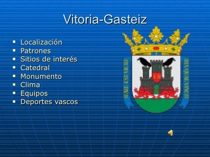 Vitoria-Gasteiz <ul><li>Localización </li></ul><ul><li>Patrones </li></ul><ul><li>Sitios de interés </li></ul><ul><li>Cate...