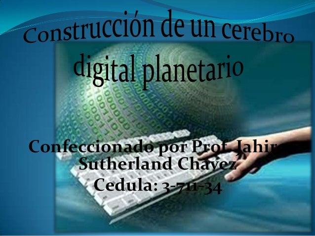 Confeccionado por Prof. Jahiro Sutherland Chavez Cedula: 3-711-34