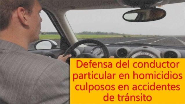 Defensa del conductor particular en homicidios culposos en accidentes de tránsito