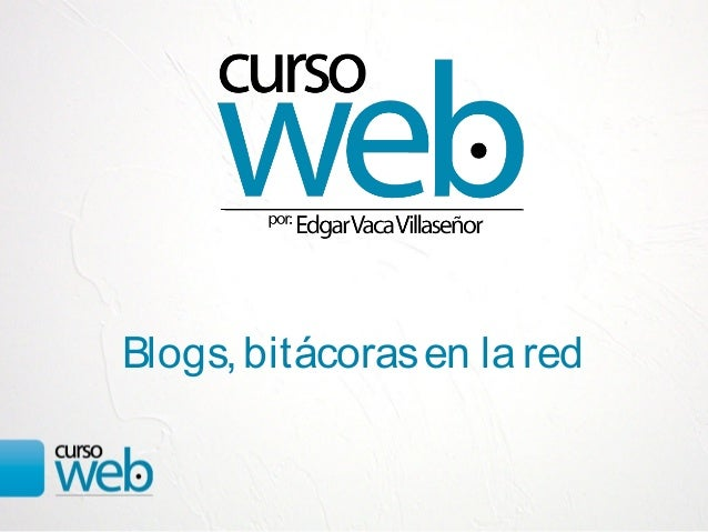 Blogs, bitácoras en la red