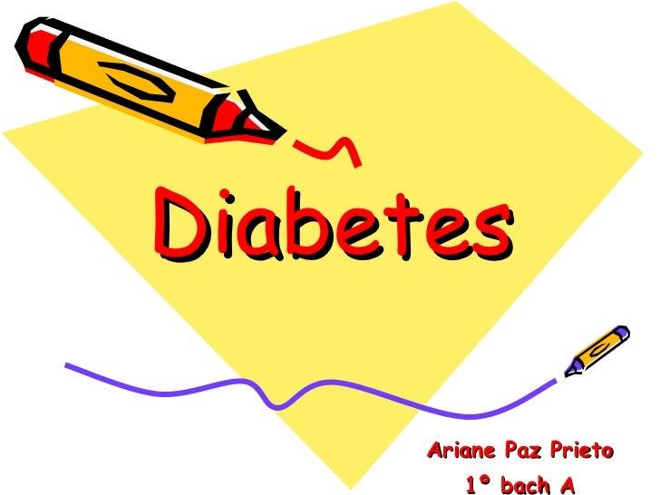 Diabetes Ariane Paz Prieto 1º bach A
