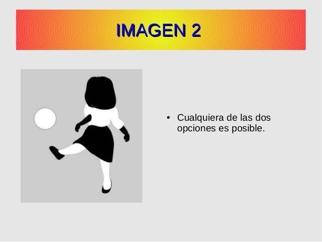IMAGEN 2IMAGEN 2 ● Cualquiera de las dos opciones es posible.