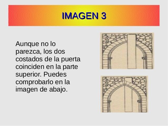 IMAGEN 3IMAGEN 3 Aunque no lo parezca, los dos costados de la puerta coinciden en la parte superior. Puedes comprobarlo en...