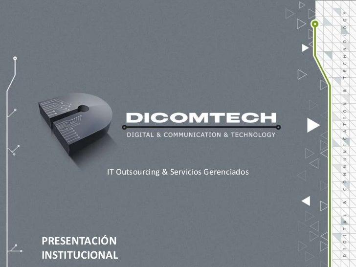 IT Outsourcing & Servicios GerenciadosPRESENTACIÓNINSTITUCIONAL