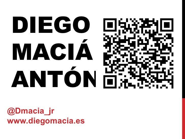 DIEGOMACIÁANTÓN@Dmacia_jrwww.diegomacia.es