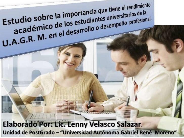 """Elaborado Por: Lic. Lenny Velasco Salazar.Unidad de PostGrado – """"Universidad Autónoma Gabriel René Moreno"""""""