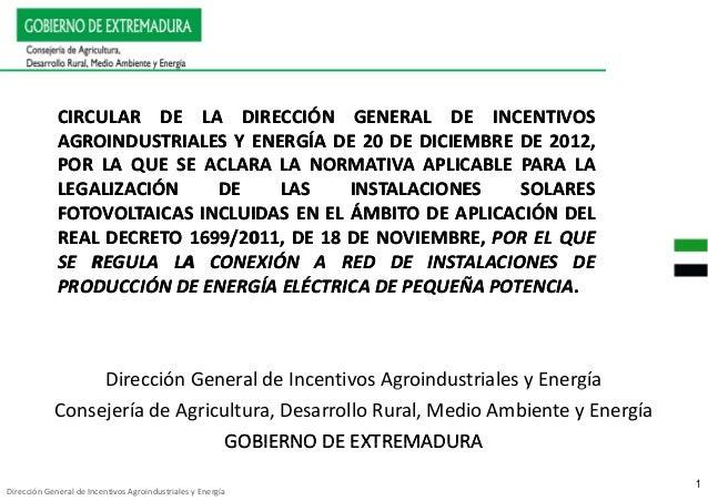 CIRCULAR DE LA DIRECCIÓN GENERAL DE INCENTIVOS             AGROINDUSTRIALES Y ENERGÍA DE 20 DE DICIEMBRE DE 2012,         ...