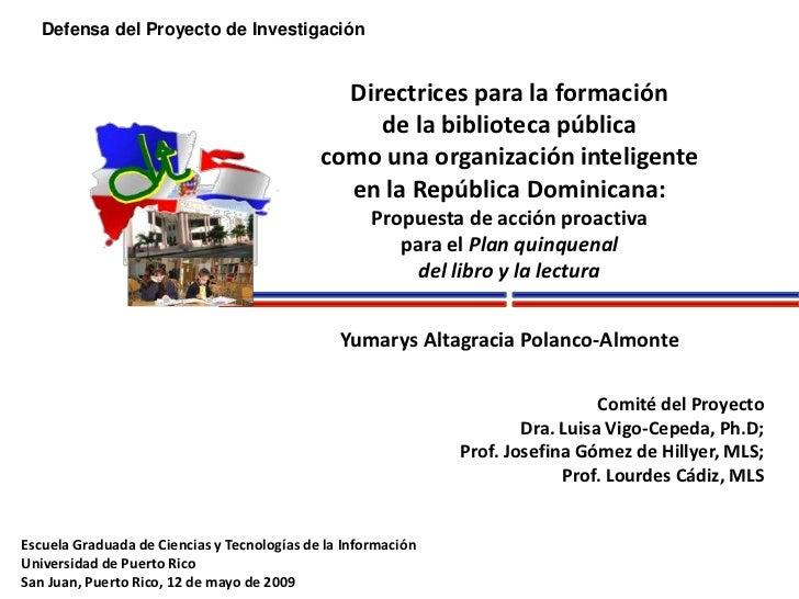 Defensa del Proyecto de Investigación<br />Directrices para la formación <br />de la biblioteca pública como una organizac...