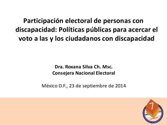 Participación electoral de personas con  discapacidad: Políticas públicas para acercar el  voto a las y los ciudadanos con...
