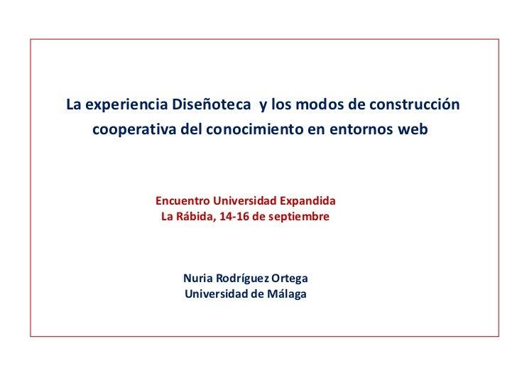 La experiencia Diseñoteca  y los modos de construcción cooperativa del conocimiento en entornos web<br />Encuentro Univers...