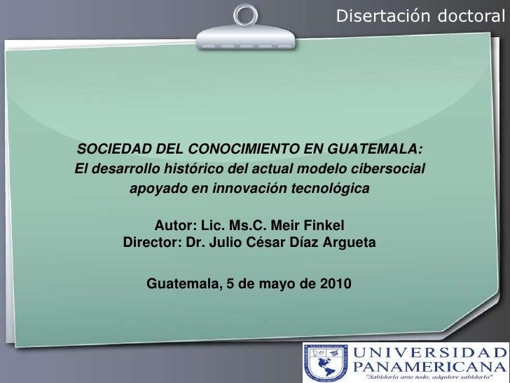 SOCIEDAD DEL CONOCIMIENTO EN GUATEMALA: El desarrollo histórico del actual modelo cibersocial apoyado en innovación tecnol...