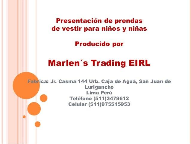 Presentación de prendas        de vestir para niños y niñas                 Producido por       Marlen´s Trading EIRLFabri...