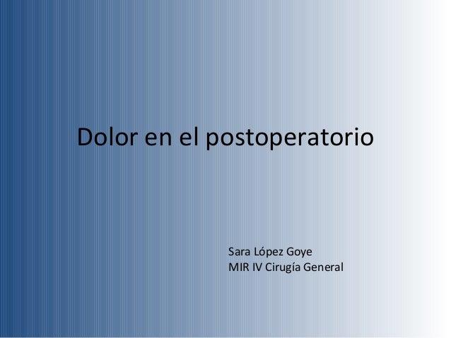 Dolor en el postoperatorio Sara López Goye MIR IV Cirugía General