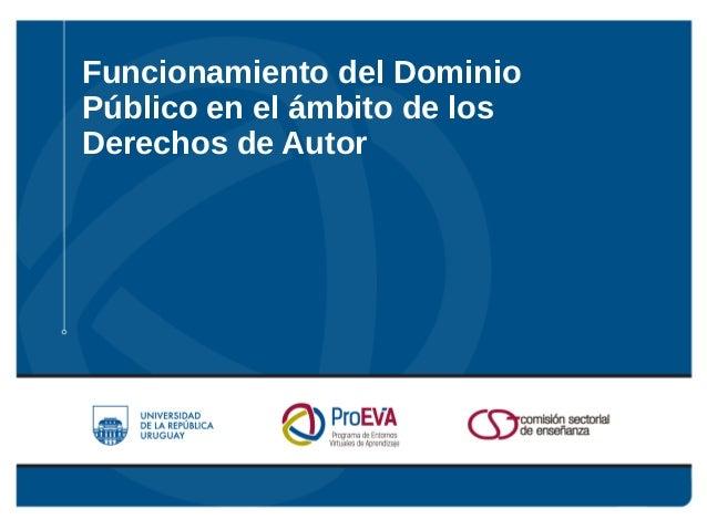 Funcionamiento del Dominio Público en el ámbito de los Derechos de Autor