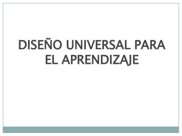 DISEÑO UNIVERSAL PARA EL APRENDIZAJE