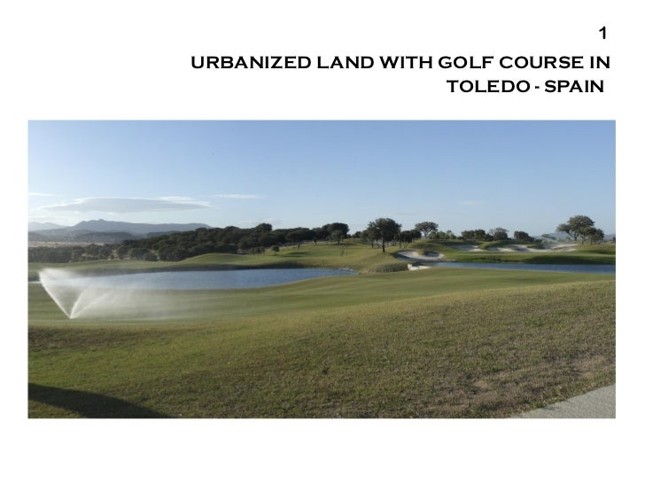 URBANIZED LAND WITH GOLF COURSE IN TOLEDO - SPAIN