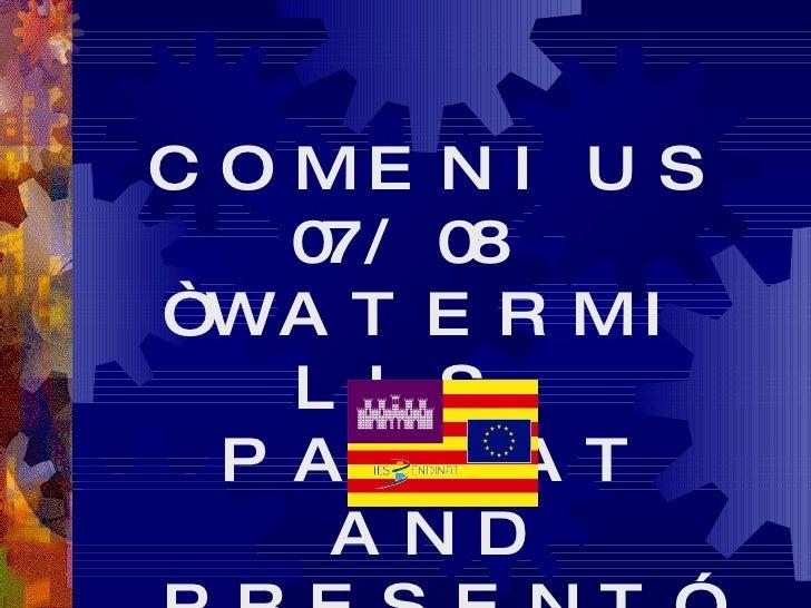 """COMENIUS 07/08  """"WATERMILLS, PASSAT AND PRESENT"""""""