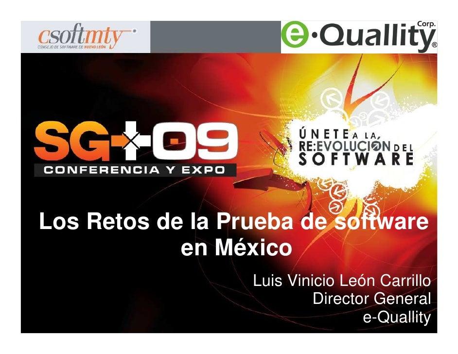 Los Retos de la Prueba de software             en México                   Luis Vinicio León Carrillo                     ...