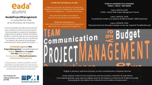 La Dirección de Proyectos en eada Programa en Dirección de Proyectos (+15 ediciones) Programas de Dirección de Operaciones...