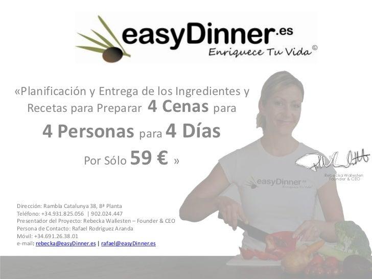 «Planificación y Entrega de los Ingredientes y Recetas para Preparar 4 Cenas para  <br />4 Personas para 4 Días<br />Por S...