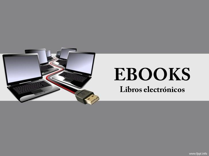 EBOOKSLibros electrónicos