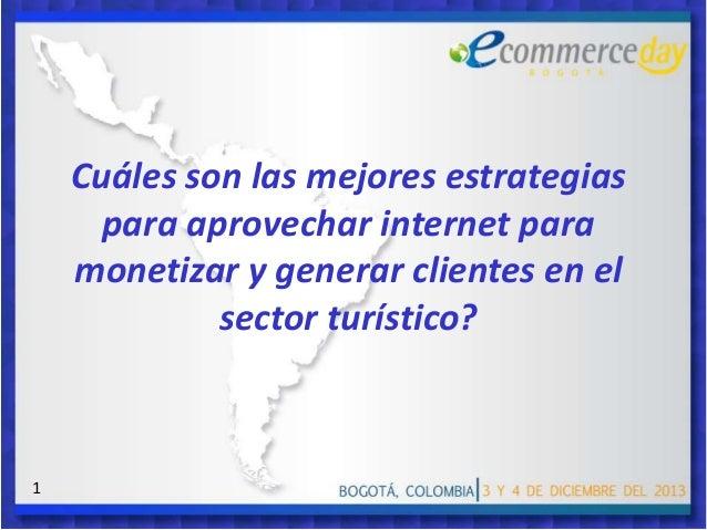 Cuáles son las mejores estrategias para aprovechar internet para monetizar y generar clientes en el sector turístico?  1