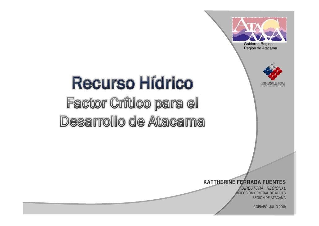 Gobierno Regional               Región de Atacama     KATTHERINE FERRADA FUENTES             DIRECTORA REGIONAL           ...
