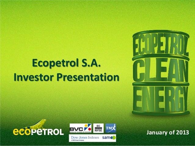 Ecopetrol S.A. Investor Presentation  January of 2013