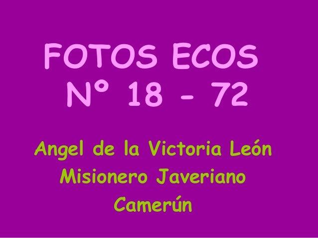 FOTOS ECOS Nº 18 - 72 Angel de la Victoria León Misionero Javeriano Camerún