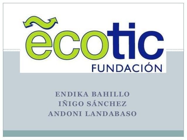 ENDIKA BAHILLO IÑIGO SÁNCHEZ ANDONI LANDABASO