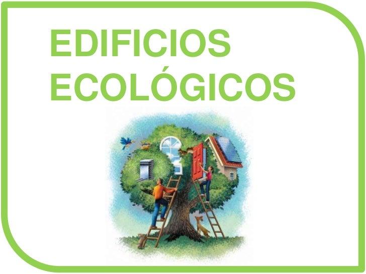 EDIFICIOSECOLÓGICOS