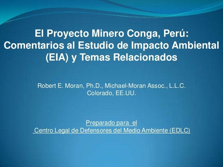 El Proyecto Minero Conga, Perú:Comentarios al Estudio de Impacto Ambiental        (EIA) y Temas Relacionados      Robert E...