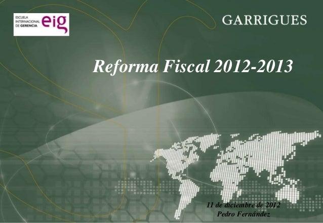 Reforma Fiscal 2012-2013             11 de diciembre de 2012                Pedro Fernández