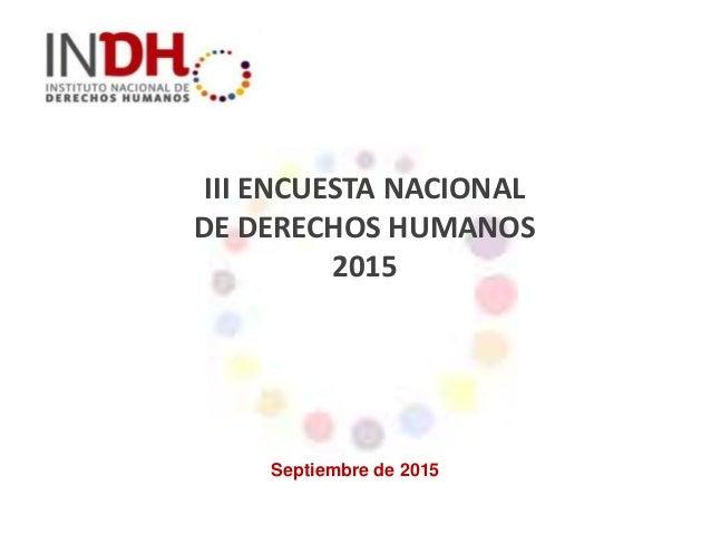 III ENCUESTA NACIONAL DE DERECHOS HUMANOS 2015 Septiembre de 2015