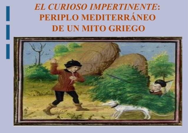 EL CURIOSO IMPERTINENTE: PERIPLO MEDITERRÁNEO DE UN MITO GRIEGO