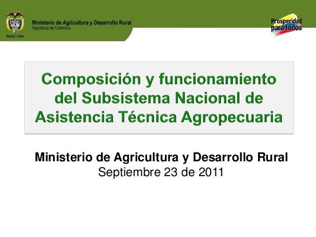 Ministerio de Agricultura y Desarrollo Rural Septiembre 23 de 2011