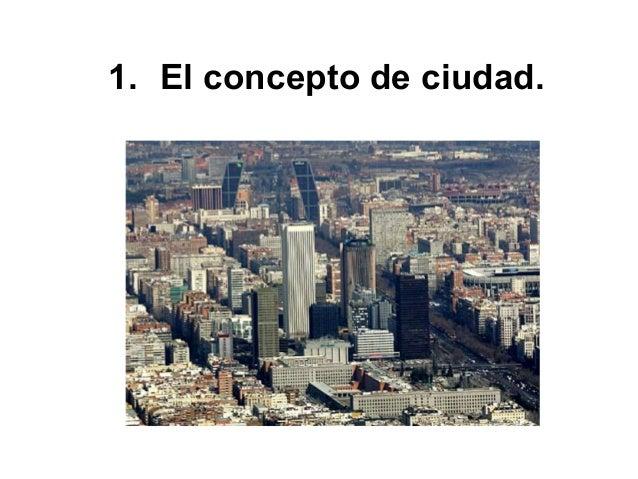 El concepto de ciudad o poblamiento urbano resulta de la combinación de criterios cuantitativos (municipios de más de 10.0...