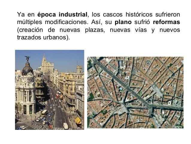 4.2 La ciudad industrial: el ensanche. El ensanche es el crecimiento de la ciudad en época industrial (entre mediados del ...