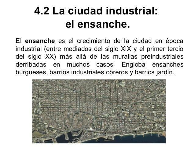 Los barrios industriales obreros surgieron en la periferia, alrededor de los ensanches, donde se instaló la industria busc...