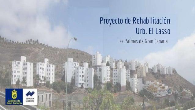 Proyecto de Rehabilitación Urb. El Lasso Las Palmas de Gran Canaria