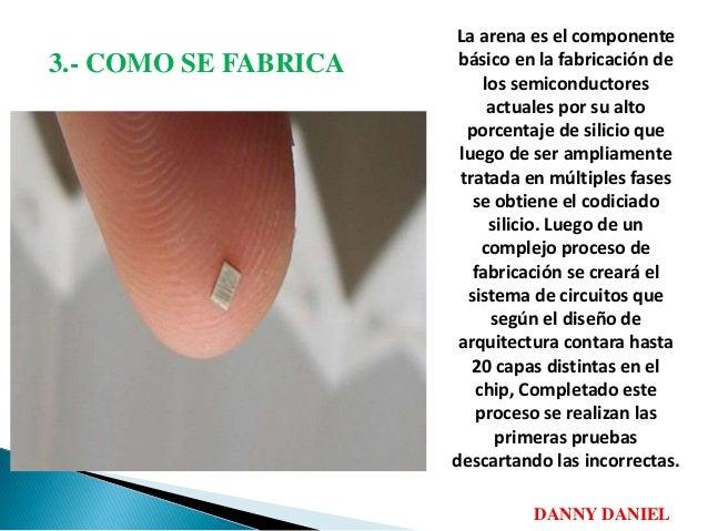 Presentaci n el microprocesador daniel for Como se fabrica el marmol