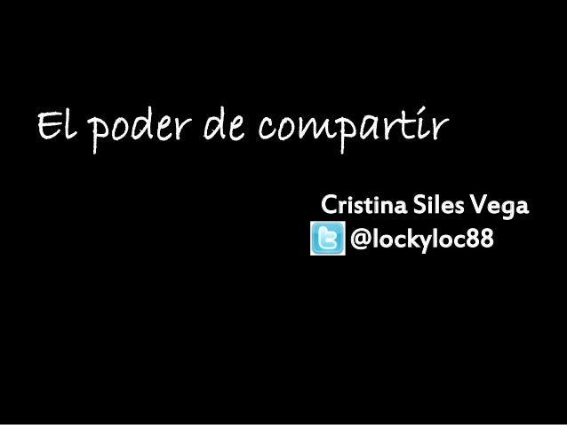 El poder de compartirCristina Siles Vega@lockyloc88