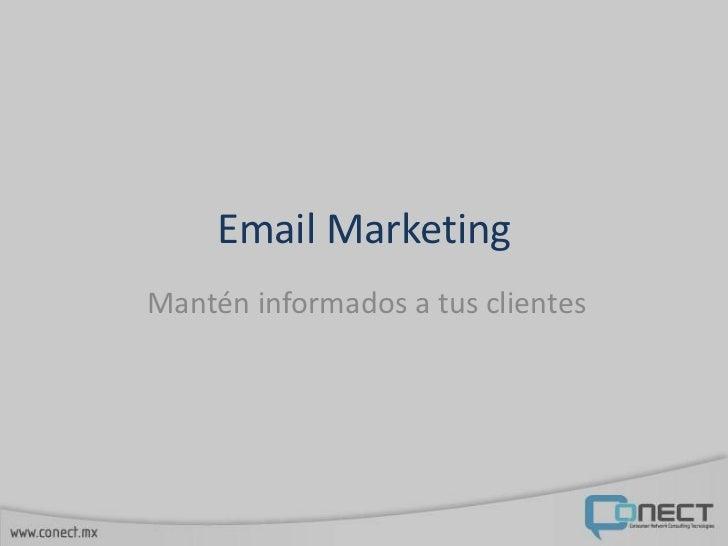 Email MarketingMantén informados a tus clientes