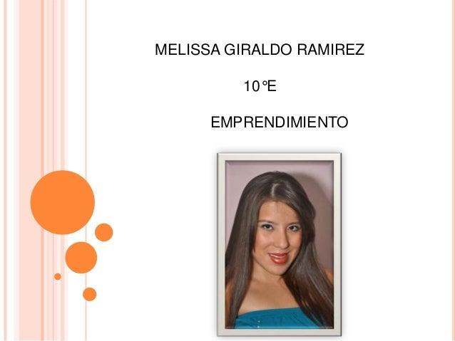 MELISSA GIRALDO RAMIREZ         10°E      EMPRENDIMIENTO