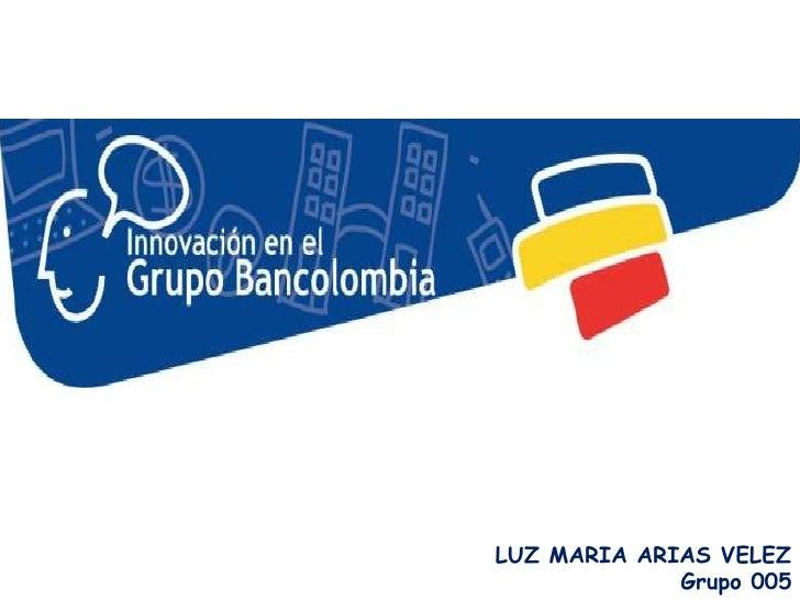 LUZ MARIA ARIAS VELEZ              Grupo 005