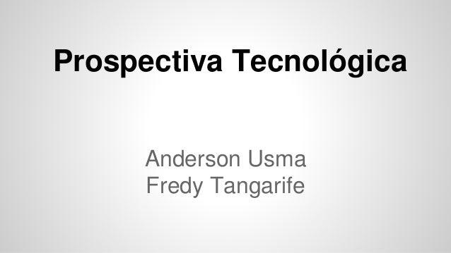 Anderson Usma Fredy Tangarife Prospectiva Tecnológica