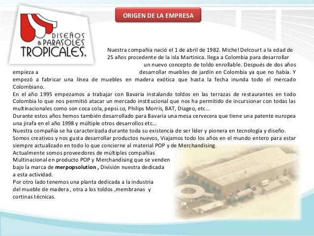 ORIGEN DE LA EMPRESA  Nuestra compañía nació el 1 de abril de 1982. Michel Delcourt a la edad de 25 años procedente de la ...