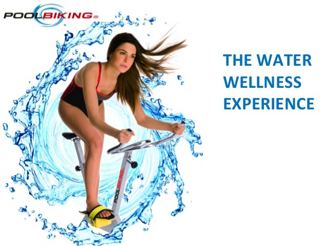 THE	  WATER	  	  WELLNESS	  	  EXPERIENCE