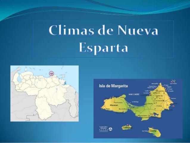 Características del clima en el estado Nueva Esparta   Como características del clima en la región es del tipo árido y se...